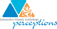 Perceptions | Interactive Islamic Workshops